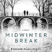 Midwinter Break: A Novel | [Bernard MacLaverty]