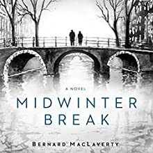 Midwinter Break: A Novel Audiobook by Bernard MacLaverty Narrated by James Cameron Stewart