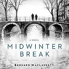 Midwinter Break: A Novel | Livre audio Auteur(s) : Bernard MacLaverty Narrateur(s) : James Cameron Stewart