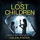 The Lost Children: Detective Lucy Harwin Crime Thriller Series, Book 1 Hörbuch von Helen Phifer Gesprochen von: Alison Campbell