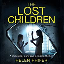 The Lost Children: Detective Lucy Harwin Crime Thriller Series, Book 1 Audiobook by Helen Phifer Narrated by Alison Campbell