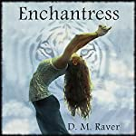 The Enchantress: An Arabian Fantasy | D. M. Raver
