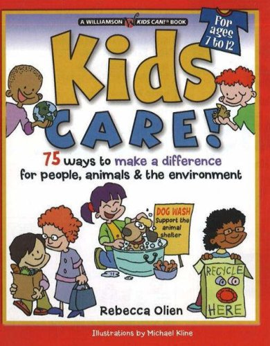 Kids Care!: 75 Ways to Make a Difference for People, Animals and the Environment (Williamson Kids Can Series)