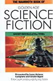 The Mammoth Book of Golden Age Science Fiction: Short Novels of the 1940's