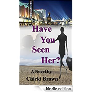 Have You Seen Her? by Chicki Brown