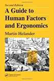 img - for A Guide to Human Factors and Ergonomics, Second Edition by Helander, Martin(December 16, 2005) Hardcover book / textbook / text book