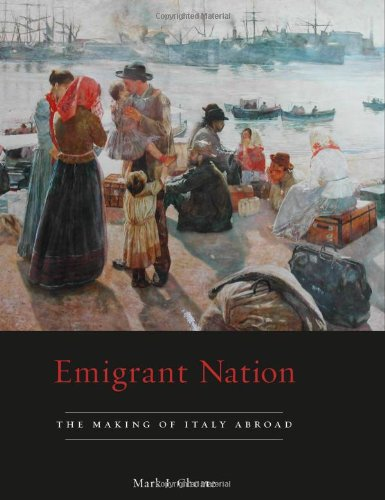 Emigrant Nation: The Making of Italy Abroad