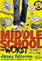 MIDDLE SCHOOL, THE WORST YEARS OF MY LIFE BY PATTERSON, JAMES(AUTHOR )HARDCOVER ON 27-JUN-2011
