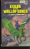 Exiles at the Well of Souls (0345312392) by Jack L. Chalker