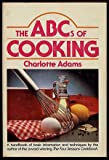 The ABC's of Cooking (038518512X) by Adams, Charlotte