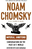Imperial Ambitions: Conversations on the Post-9/11 World (American Empire Project)