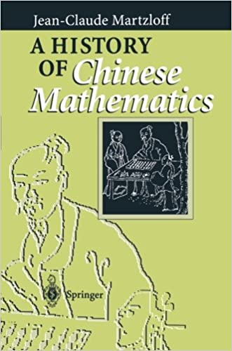 A History of Chinese Mathematics written by Jean-Claude Martzloff
