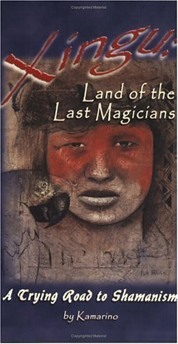 xingu-land-of-the-last-magicians-a-trying-road-to-shamanism-by-kamarino-2005-05-01