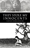 They Stole My Innocents: A Mothers Betrayal Book One