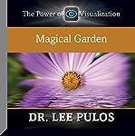 Magical Garden | Dr. Lee Pulos