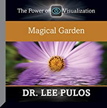 Magical Garden  by Dr. Lee Pulos Narrated by Dr. Lee Pulos