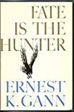 img - for FATE IS THE HUNTER (HARDCOVER) ~ BY ERNEST K. GANN book / textbook / text book