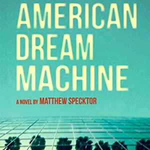 American Dream Machine | [Matthew Specktor]