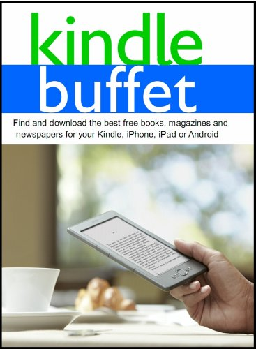 Kindle Buffet: Find and download the best free books, magazines and newspapers for your Kindle, iPhone, iPad or Android (Free Download Books For Kindle compare prices)