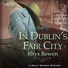 In Dublin's Fair City: Molly Murphy Series, Book 6 Audiobook by Rhys Bowen Narrated by Nicola Barber