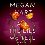 All the Lies We Tell: Quarry Road, Book 1 | Megan Hart