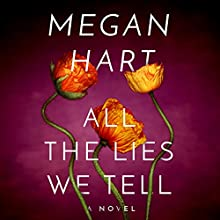 All the Lies We Tell: Quarry Road, Book 1 Audiobook by Megan Hart Narrated by Kate Rudd