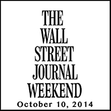 Weekend Journal 10-10-2014  by The Wall Street Journal Narrated by The Wall Street Journal