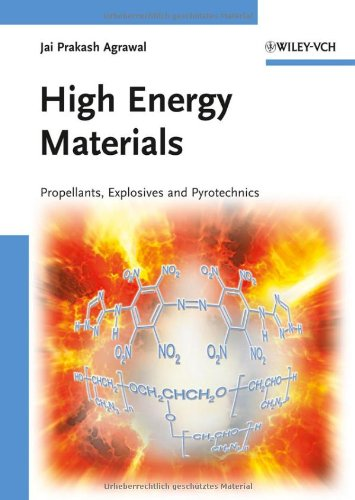High Energy Materials: Propellants, Explosives and...