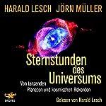 Sternstunden des Universums: Von tanzenden Planeten und kosmischen Rekorden | Harald Lesch,Jörn Müller