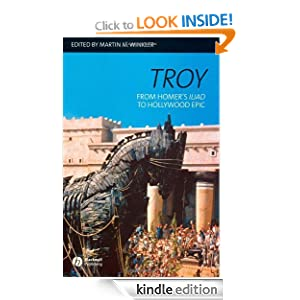 Troy: From Homer's Iliad to Hollywood Epic: From Homer's
