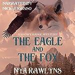 The Eagle and the Fox: A Snowy Range Mystery, Book 1   Nya Rawlyns