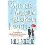 Miracle at the Museum of Broken Hearts: A  Christmas Storyby Talli Roland