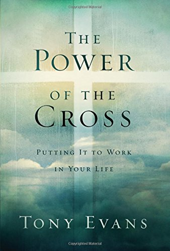 The Power of the Cross: Putting it to Work in Your Life (The Power Of The Cross compare prices)