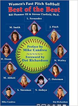 Best of the Best: Ladies Fast Pitch Softball by Dr. Steven Clarfield and Bill Plummer III