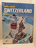 Switzerland (Let's Visit Series) (0222008121) by Moore, James