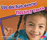 img - for El hilo dental para los dientes/ Flossing Teeth (Dientes Sanos/ Healthy Teeth) (Spanish Edition) book / textbook / text book