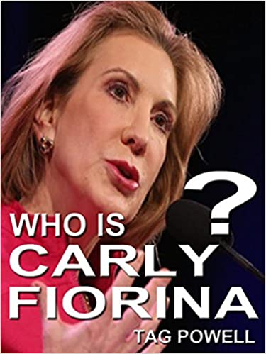 WHO IS CARLY FIORINA? A Short Biography of the Life and Times of Carly Fiorina: Who Is Bios of the current top people running for President 2016