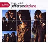 Playlist: The Very Best of Jefferson Airplane by Jefferson Airplane [Music CD]