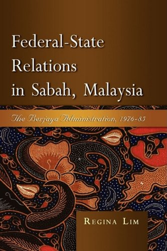 Federal-State Relations in Sabah, Malaysia: The Berjaya Administration, 1976-85