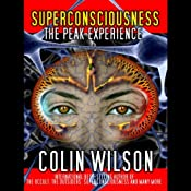 Superconsciousness: The Peak Experience | [Colin Wilson, Hugh Montgomery]