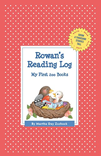Rowan's Reading Log: My First 200 Books (Gatst) (Grow a Thousand Stories Tall)