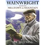 Wainwright: Milltown to Mountainby W.R. Mitchell