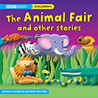 The Animal Fair and Other Stories (       UNABRIDGED) by BBC Audio Narrated by uncredited