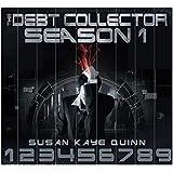Debt Collector Season One (Debt Collector Complete Seasons Book 1)