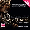 Crazy Heart (       UNABRIDGED) by Thomas Cobb Narrated by Thomas Cobb
