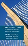 img - for Comparatively Queer: Interrogating Identities across Time and Cultures book / textbook / text book
