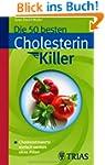 Die 50 besten Cholesterinkiller: Chol...