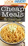 Cheap Meals: The Ultimate Guide