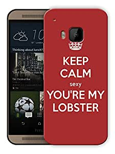 """Humor Gang Keep Calm You'Re My Lobster - Friends Printed Designer Mobile Back Cover For """"HTC ONE M9"""" (3D, Matte, Premium Quality Snap On Case)"""