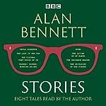 Alan Bennett: Stories: Read by Alan Bennett | Alan Bennett